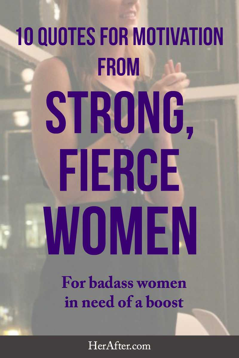 Strong Women Quotes 10 Quotes For Motivation From Strong Fierce Women  Herafter